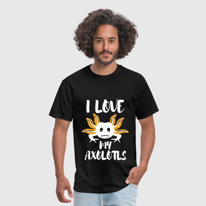 I love my axolotls - Men's T-Shirt