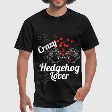 Hedgehog Lover Crazy hedgehog lover - Men's T-Shirt