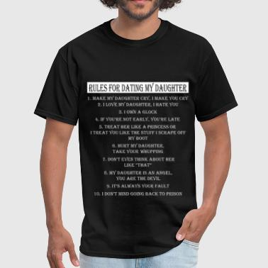 Dating My Daughter Art Rules for dating my daughter - Men's T-Shirt