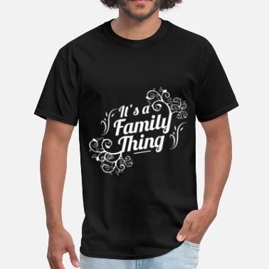 Family Reunions It's a family thing - Men's T-Shirt