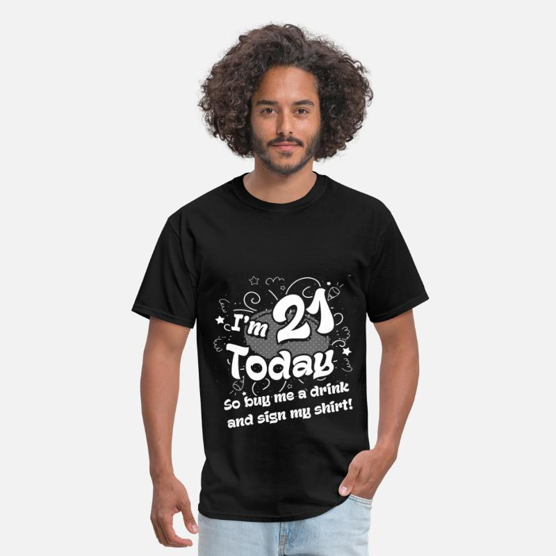 21st Birthday T-Shirts - 21st birthday - I am 21 today , so buy me a drink  - Men's T-Shirt black