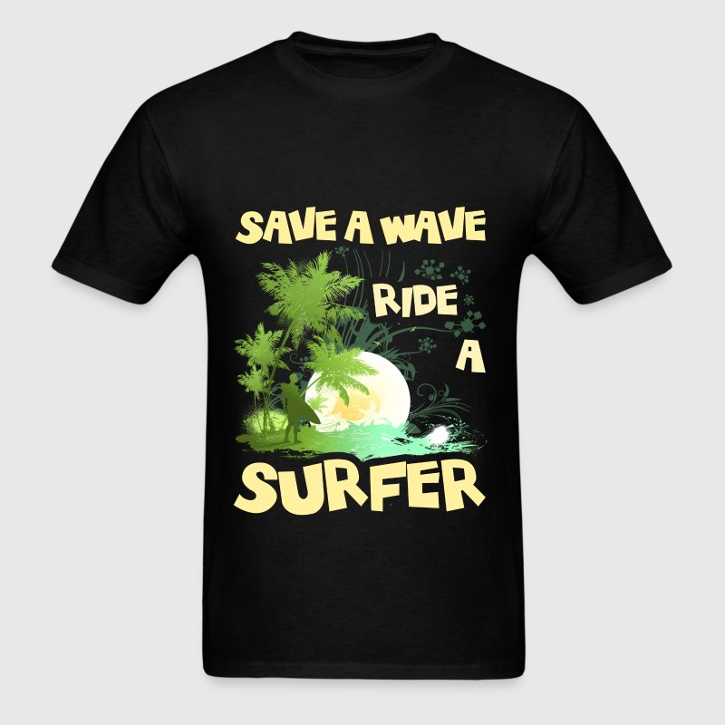 Surfing - Save a wave ride a surfer - Men's T-Shirt