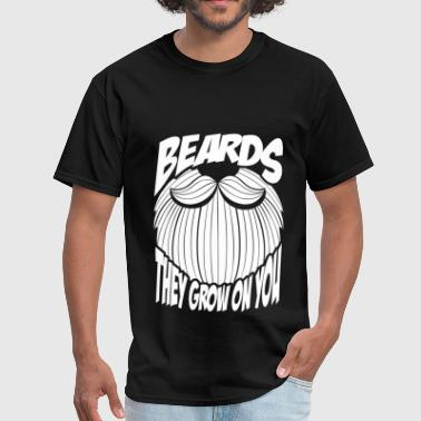 Beard - Beards they grow on you - Men's T-Shirt