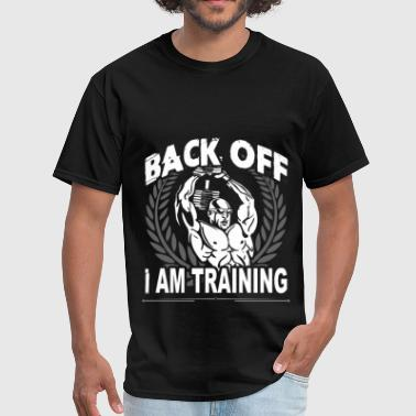 Bodybuilding - Back off I am training - Men's T-Shirt
