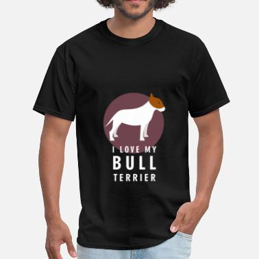 Bull Terrier Clothes Bull terrier - I love my bull terrier - Men's T-Shirt