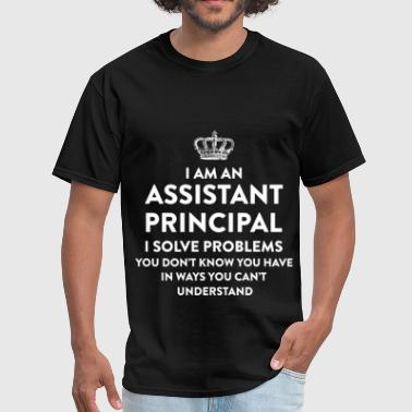 Assistant Assistant principal - I am an assistant principal  - Men's T-Shirt