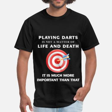 Darts Evolution Darts - Playing darts is not a matter of life and  - Men's T-Shirt