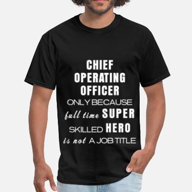 Chief Operating Officer Chief Operating Officer - Chief Operating Officer  - Men's T-Shirt