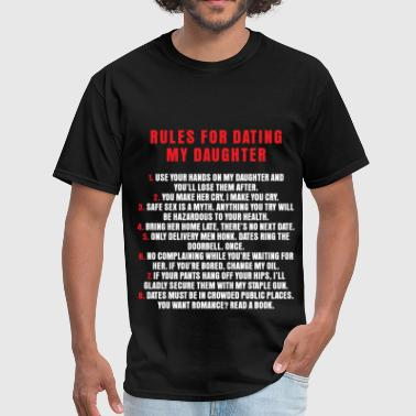 Dating Dating - Rules For Dating My Daughter - Men's T-Shirt