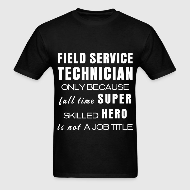 Field service technician - Field service technicia - Men's T-Shirt