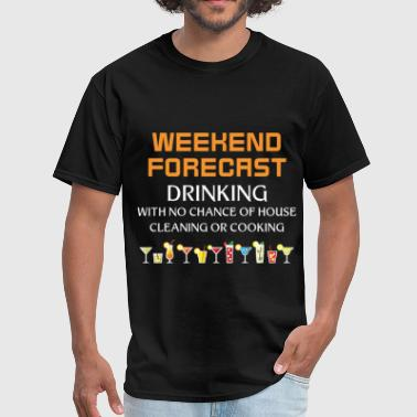 Chance Of Drinking Drinking - Weekend forecast Drinking with no chanc - Men's T-Shirt