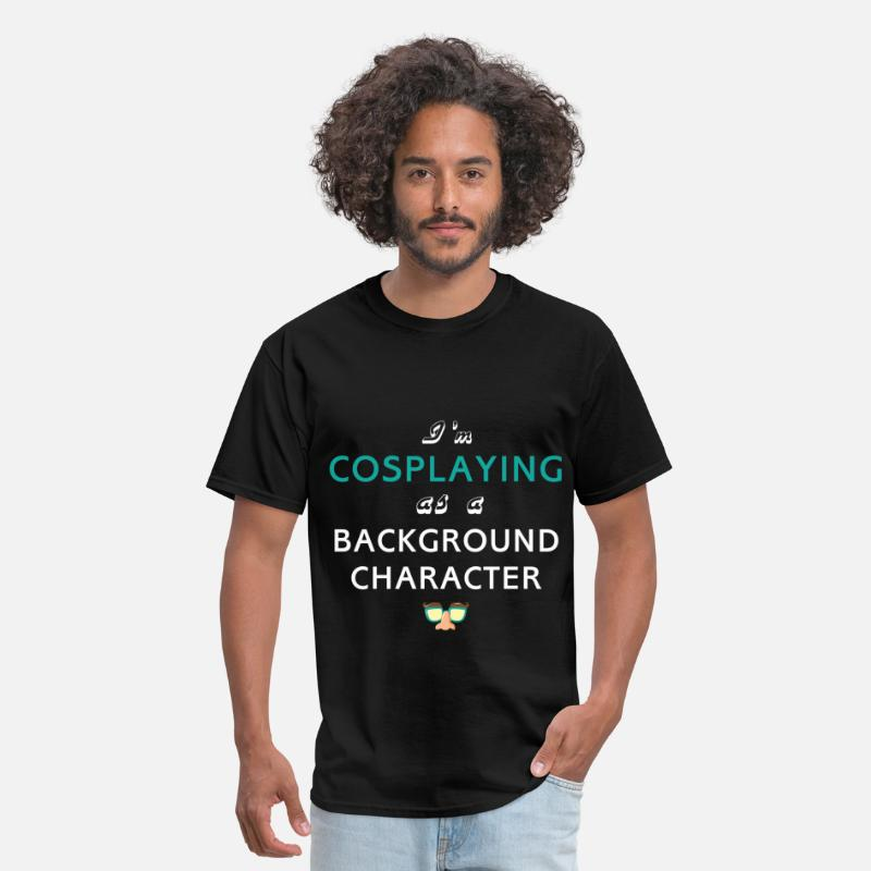 Cosplaying T-shirt T-Shirts - Cosplaying - I'm Cosplaying as a background charac - Men's T-Shirt black
