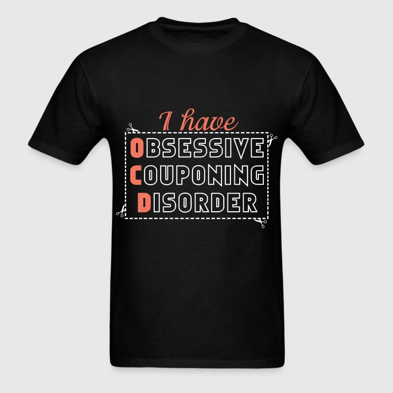 Couponing -I have OCD - Obsessive Couponing Disord - Men's T-Shirt
