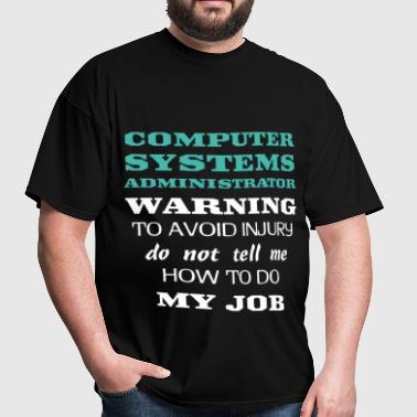 Computer Systems Administrator - Computer Systems  - Men's T-Shirt