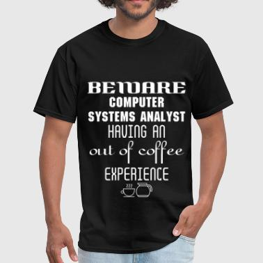 Computer Systems Analyst - Beware Computer Systems - Men's T-Shirt