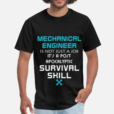 Engineering Mechanical Mechanical Engineer - Mechanical Engineer is not j - Men's T-Shirt