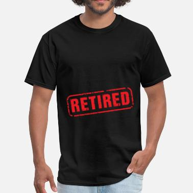 Retiring Retired - Retired - Men's T-Shirt