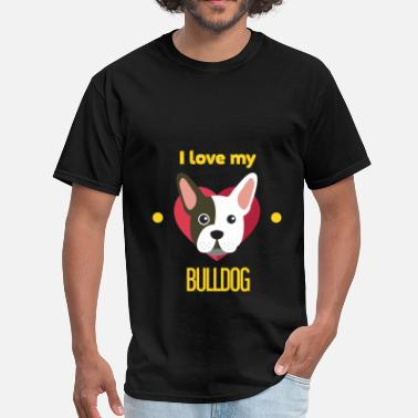 My Bulldog Bulldog - I love my Bulldog - Men's T-Shirt