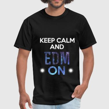Edm Apparel EDM - Keep calm and EDM ON - Men's T-Shirt