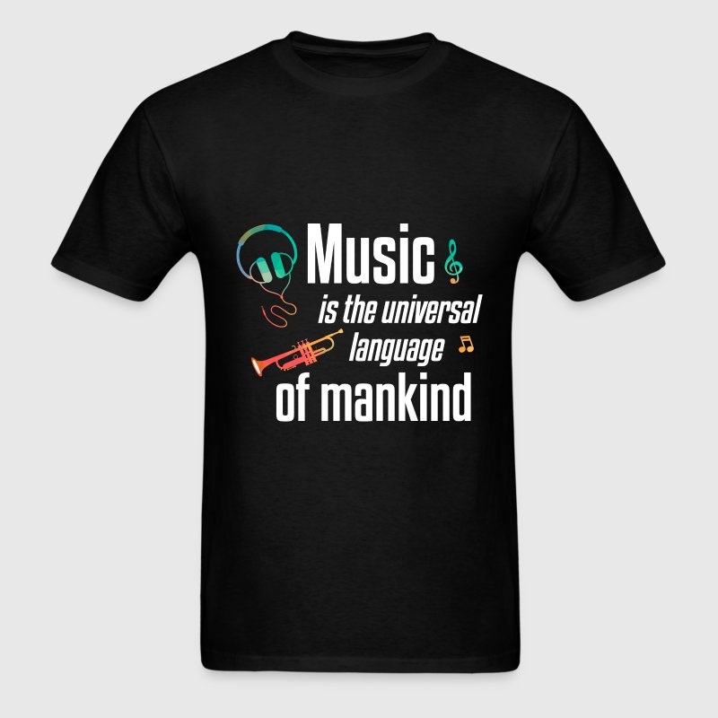 Music - Music is the universal language of mankind - Men's T-Shirt