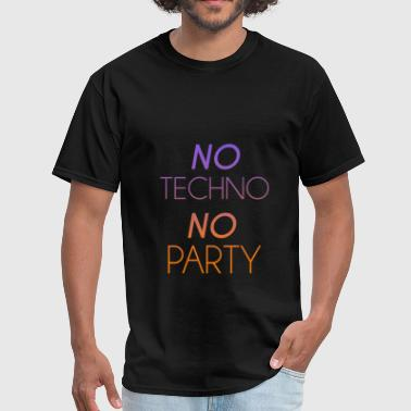 Techno Apparel Techno - No Techno, No Party  - Men's T-Shirt
