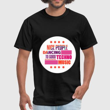 Techno Apparel Techno - Techno - Nice people dancing to good Tech - Men's T-Shirt