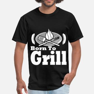 Born To Grill born to grill 1278127812.png - Men's T-Shirt