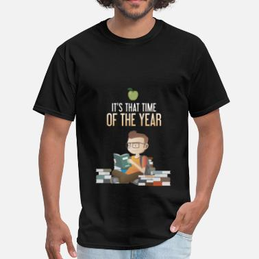 School Year Back to school - It's that time of the year - Men's T-Shirt