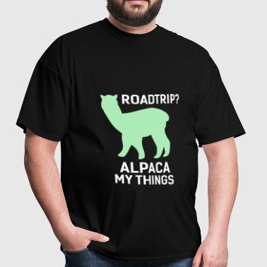 Alpacas - Road trip? Alpaca my things - Men's T-Shirt