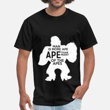 Ape Man Apes - Man is more ape, ape than many of the apes - Men's T-Shirt