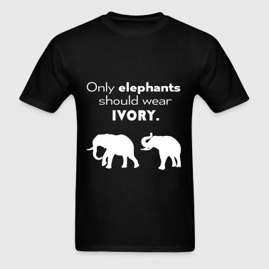 Elephants - Only elephants should wear ivory - Men's T-Shirt