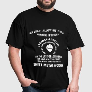 Sheet Metal Worker - My craft allows me to build a - Men's T-Shirt