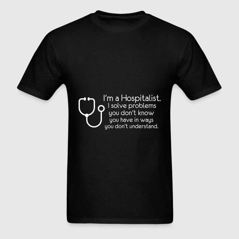 Hospitalist - I'm a Hospitalist. I solve problems  - Men's T-Shirt