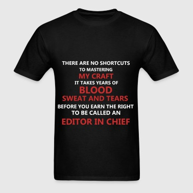 Editor In Chief - There are no shortcuts to master - Men's T-Shirt