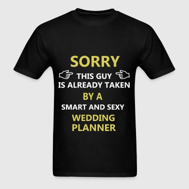 Wedding Planner - Sorry this guy is already taken  - Men's T-Shirt