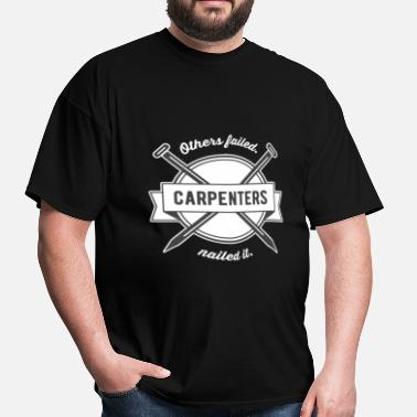 Carpenter Funny Carpenter - Others failed. Carpenters nailed it. - Men's T-Shirt