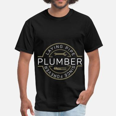 Laying Plumber - Laying Pipe Since Forever - Men's T-Shirt