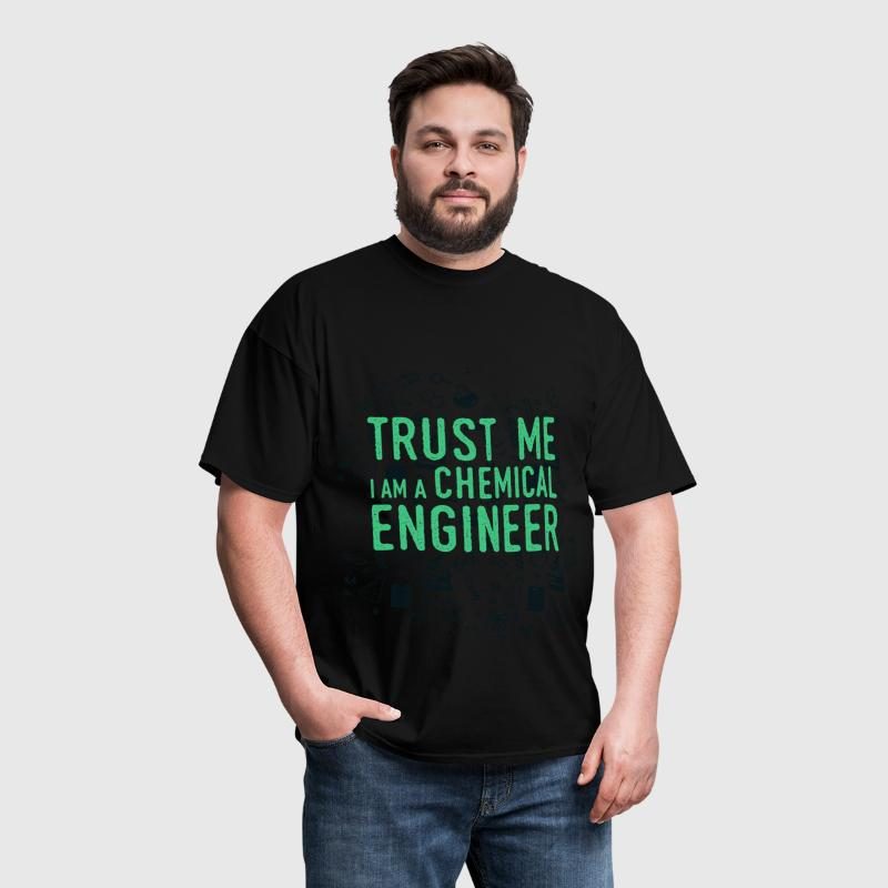 Chemical engineer - Trust me, I am a Chemical Engi - Men's T-Shirt