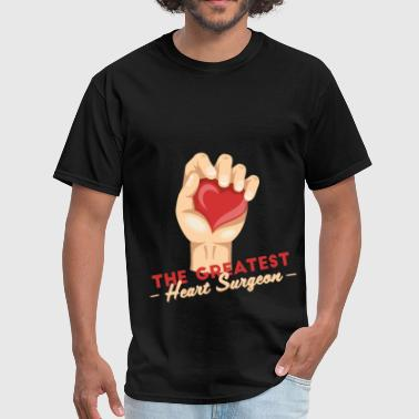 Surgeon Art Heart Surgeon - The Greatest Heart Surgeon - Men's T-Shirt