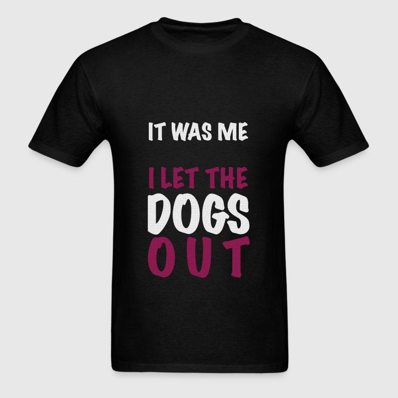 Funny - It was me, I let the dogs out - Men's T-Shirt