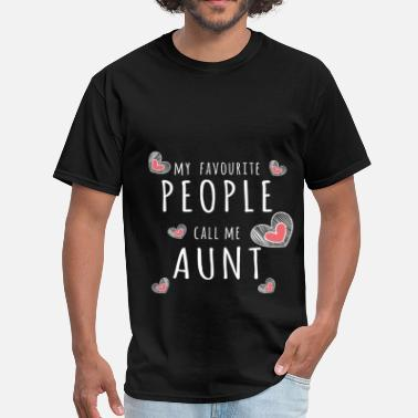 My Favorite People Call Me Aunt Aunt - My favorite people call me aunt - Men's T-Shirt