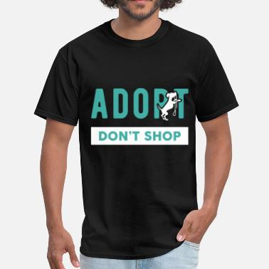 Adopt Not Shop Adoption - Adopt. Don't shop. - Men's T-Shirt