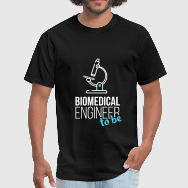 Biomedical Engineer - Biomedical engineer to be - Men's T-Shirt