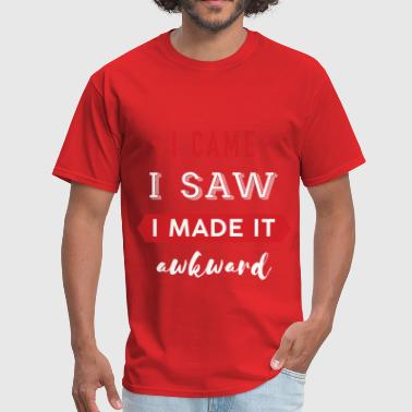 Funny - I came. I saw. I made it awkward. - Men's T-Shirt