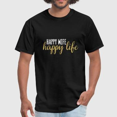 Wife - Happy wife, happy life. - Men's T-Shirt