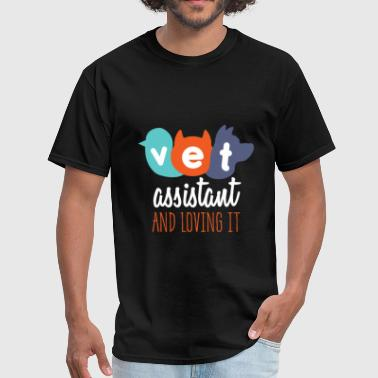 Vet Assistant - Vet Assistant and loving it! - Men's T-Shirt