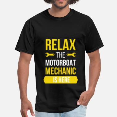 Motorboat Motorboat Mechanic - Relax, the motorboat mechanic - Men's T-Shirt