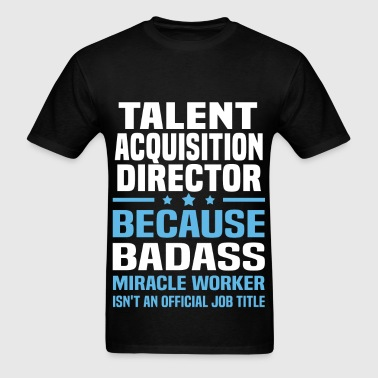 Talent Acquisition Director - Men's T-Shirt