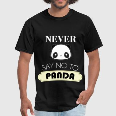 Say No To Panda Panda - Never say no to Panda - Men's T-Shirt