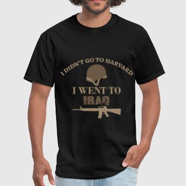 Iraq veteran -I didn't go to Harvard I went to Ira - Men's T-Shirt